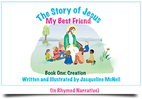 The Story of Jesus: My Best Friend Book One Creation
