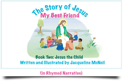 The Story of Jesus - My Best Friend by Jacqueline McNeil