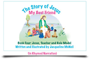 The Story of Jesus: My Best Friend Book Book Four - Jesus, Teacher and Role Model